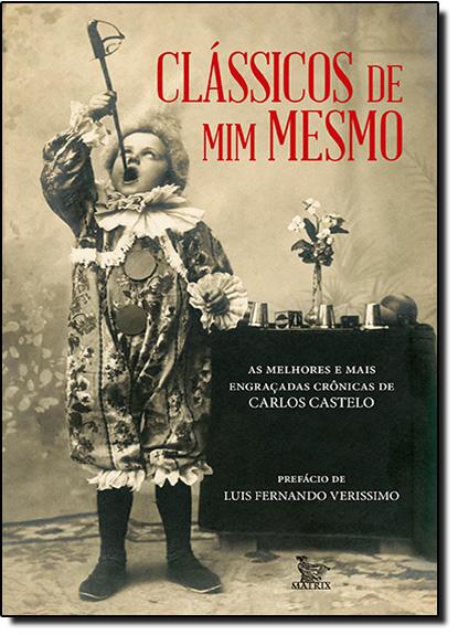 Clássicos de Mim Mesmo, livro de Carlos Castelo