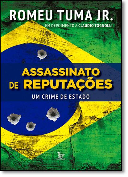 Assassinato de Reputações: Um Crime de Estado, livro de Romeu Tuma Junior