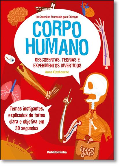 30 Conceitos Essenciais Para Crianças: Corpo Humano, livro de Anna Claybourne