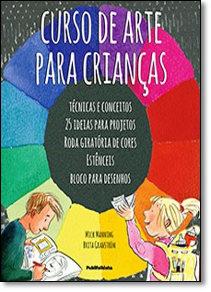 Curso de Arte Para Crianças, livro de Mick Manning