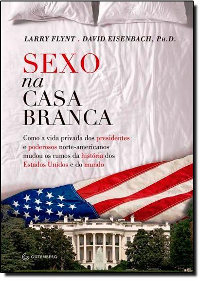 Sexo na Casa Branca, livro de Larry Flynt