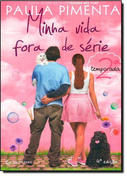 Minha Vida Fora de Série - 2ª Temporada, livro de Paula Pimenta
