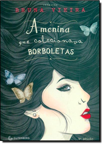 Menina que Colecionava Borboletas, A, livro de Bruna Vieira