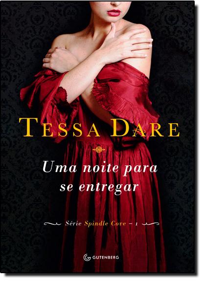 Noite Para se Entregar, Uma - Vol.1 - Série Spindle Cove, livro de Tessa Dare