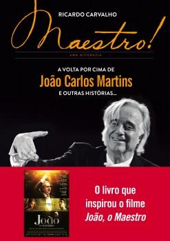 Maestro! - A volta por cima de João Carlos Martins e outras histórias..., livro de Ricardo Carvalho