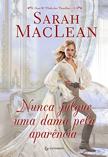 Nunca Julgue Uma Dama Pela Aparência, livro de Sarah Maclean