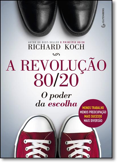 Revolução 80-20, A: O Poder da Escolha, livro de Richard Koch