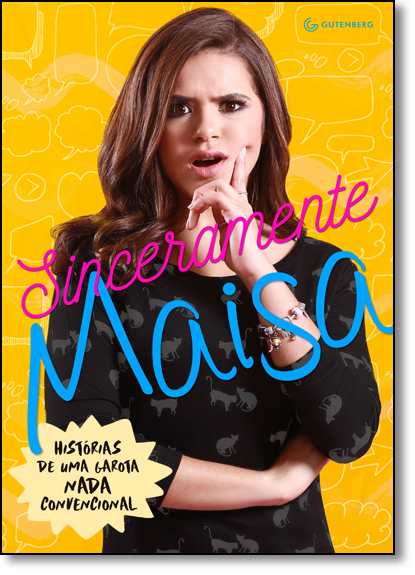 Sinceramente Maisa: Histórias de Uma Garota Nada Convencional, livro de Maisa Silva