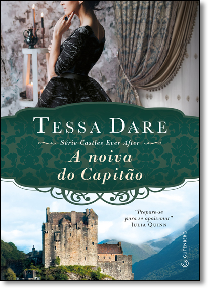 Noiva do Capitão, A - Série Castles Ever After, livro de Tessa Dare