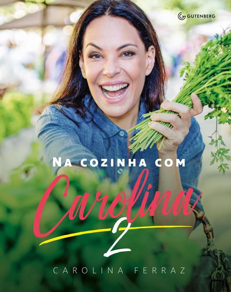 Na Cozinha com Carolina 2, livro de Carolina Ferraz