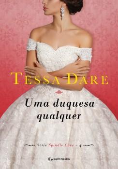 Uma duquesa qualquer, livro de Tessa Dare