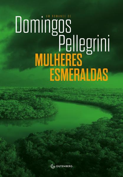 Mulheres Esmeraldas, livro de Domingos Pellegrini