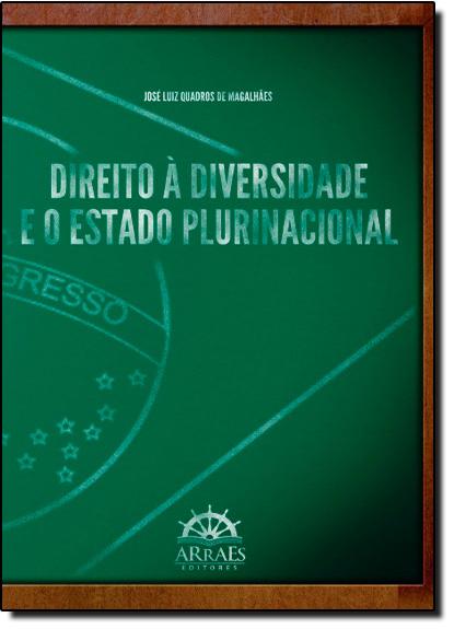 Direito à Diversidade e o Estado Plurinacional, livro de José Luiz Quadros de Magalhães