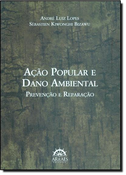 Ação Popular e Dano Ambiental, livro de André Luiz Lopes