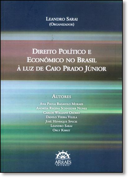 Direito Político e Econômico no Brasil À Luz de Caio Prado Júnior, livro de Leandro Sarai