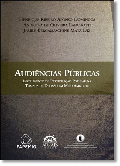 Audiências Públicas: Instrumento de Participação Popular na Tomada de Decisão em Meio Ambiente, livro de Andressa de Oliveira Lanchotti