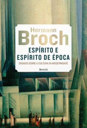 Espírito e Espírito de Época – Ensaios Sobre a Cultura da Modernidade, livro de Hermann Broch