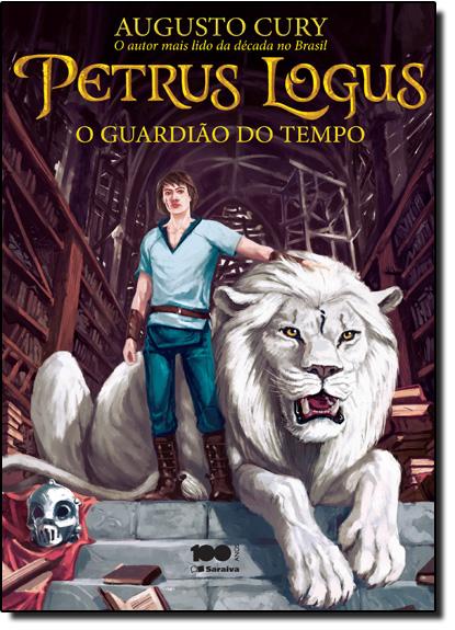 Petrus Logus: O Guardião do Tempo, livro de Augusto Cury