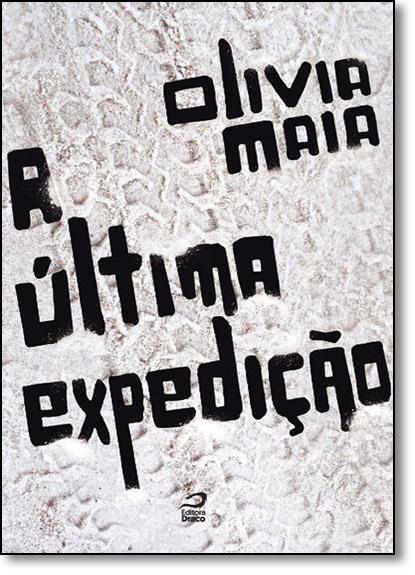 Última Expedição, A, livro de Olivia Maia