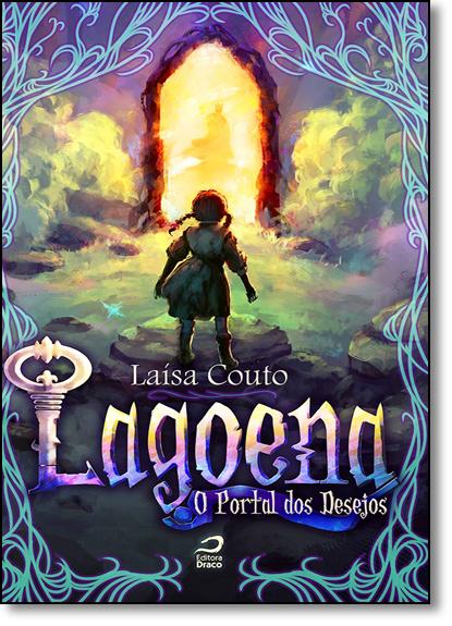 Lagoena: O Portal dos Desejos, livro de Laísa Couto