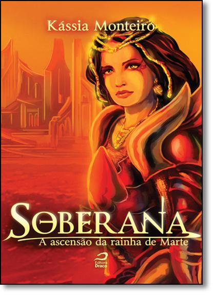 Soberana: A Ascensão da Rainha de Marte, livro de Kássia Monteiro