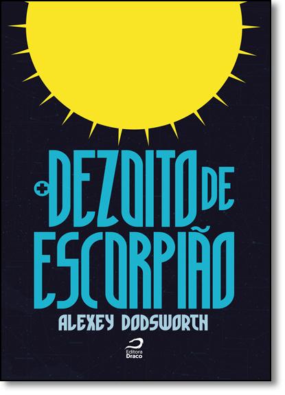 Dezoito de Escorpião, livro de Alexey Dodsworth