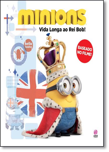 Minions: Vida Longa ao Rei Bob!, livro de Natália Ortega