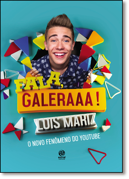 Fala, Galeraaa!: O Novo Fenômeno do Youtube, livro de Luis Mariz