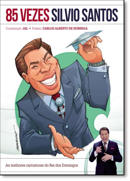 85 Vezes Silvio Santos: As Melhores Caricaturas do Rei dos Domingos, livro de Jal