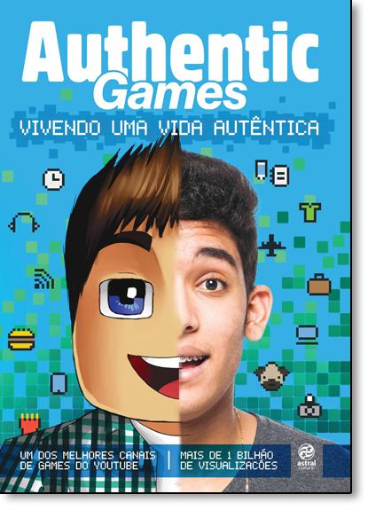 Authentic Games: Vivendo uma Vida Autêntica, livro de AuthenticGames