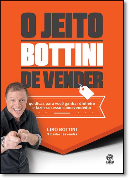 Jeito Bottini de Vender, O, livro de Ciro Bottini