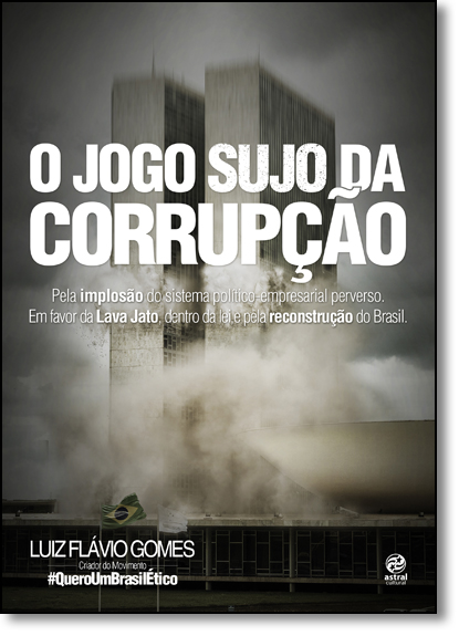 Jogo Sujo da Corrupção, O, livro de Luiz Flavio Gomes