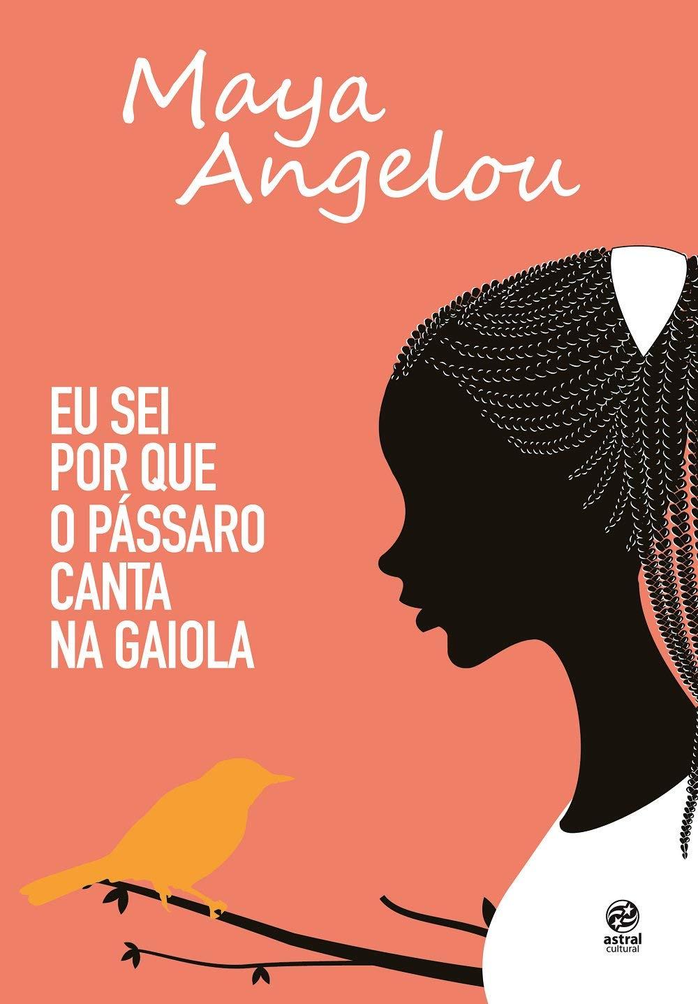 Eu sei por que o pássaro canta na gaiola, livro de Maya Angelou