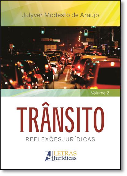 Trânsito: Reflexões Jurídicas - Vol.2, livro de Julyver Modesto de Araujo
