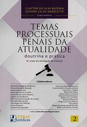 Temas Processuais Penais da Atualidade: Doutrina e Prática (a Visão do Delegado de Polícia), livro de Clayton da Silva Bezerra