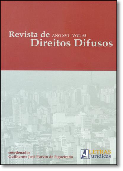 Revista de Direitos Difusos - Ano 16 - Vol.65, livro de Guilherme José Purvim de Figueiredo