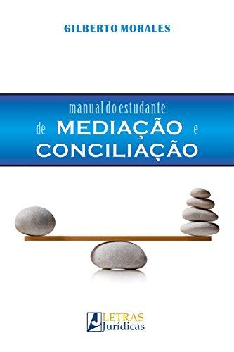 Manual do Estudante de Mediação e Conciliação, livro de Gilberto Morales