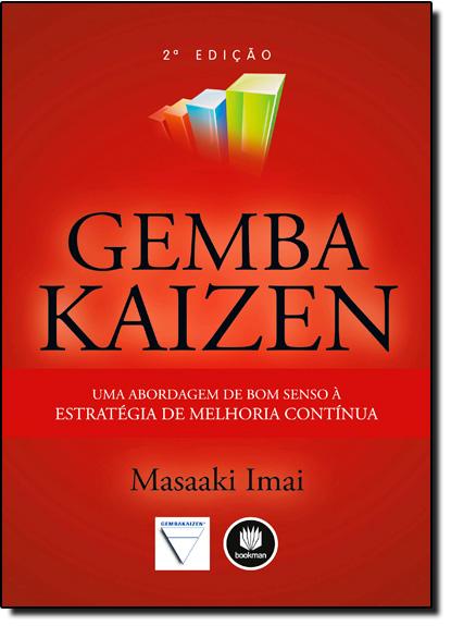 Gemba Kaizen: Uma Abordagem de Bom Senso À Estratégia de Melhoria Contínua, livro de Masaaki Imai