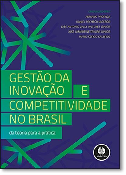 Gestão da Inovação e Competitividade no Brasil, livro de Adriano Proença