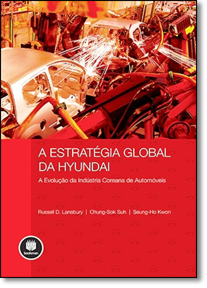 Estratégia Global da Hyundai: A Evolução da Indústria Coreana de Automóveis, livro de Russell D. Lansbury