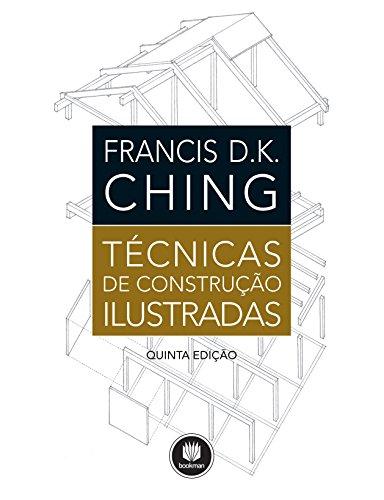 Técnicas de Construção Ilustradas, livro de Francis D. Ching