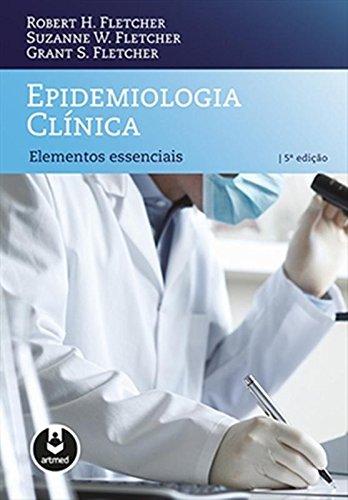 Epidemiologia Clínica. Elementos Essenciais, livro de Robert H. Fletcher