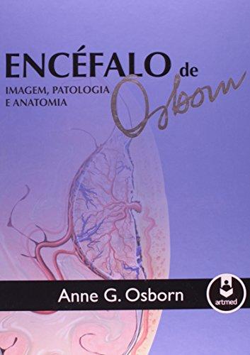 Encéfalo de Osborn: Imagem, Patologia e Anatomia, livro de Anne G. Osborn