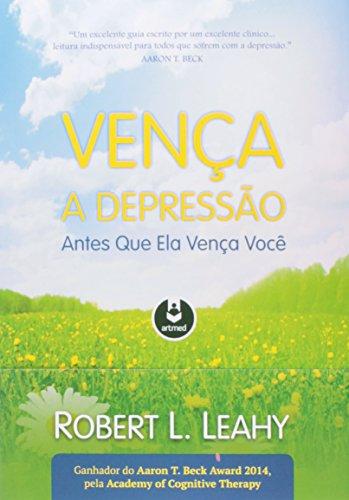 Vença a Depressão Antes que Ela Vença Você, livro de Robert L. Leahy