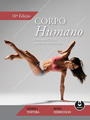 Corpo Humano. Fundamentos de Anatomia e Fisiologia, livro de Gerard J. Tortora