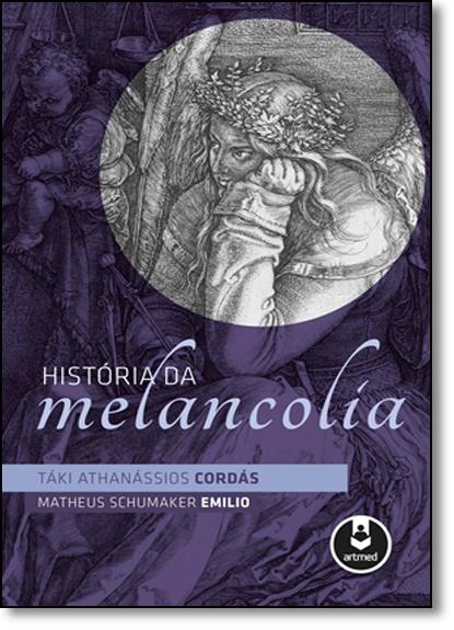 História da Melancolia, livro de Táki Athanássios Cordás