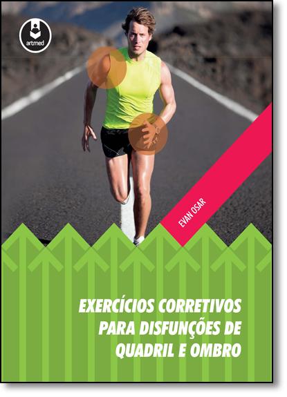 Exercícios Corretivos Para Disfunções de Quadril e Ombro, livro de Evan Osar