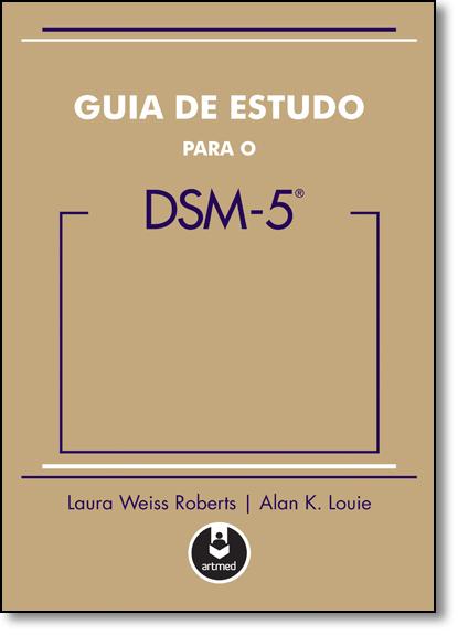 Guia de Estudo Para o Dsm-5, livro de Laura Weiss Roberts