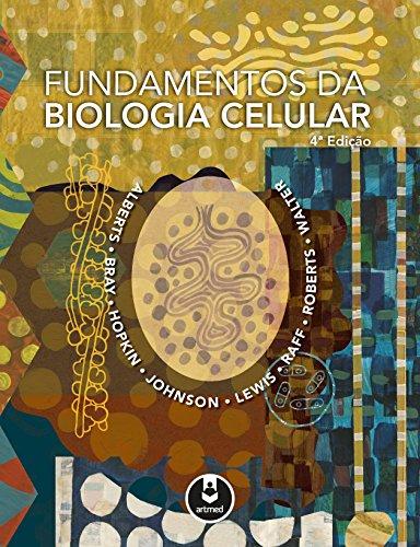 Fundamentos da Biologia Celular, livro de Bruce Alberts