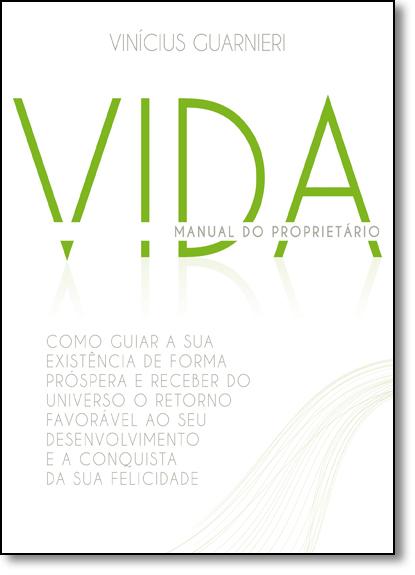 Vida: Manual do Proprietário, livro de Vinícius Guarnieri
